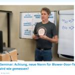 Online-Seminar zur neuen Blower-Door-Norm